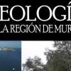 Hoy se presenta en el Museo Municipal Jerónimo Molina el audiovisual 'Geología de la Región de Murcia'